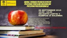 Sidang Terbuka Promosi Doktor Program Studi Ilmu Lingkungan Program Pascasarjana Universitas Indonesia