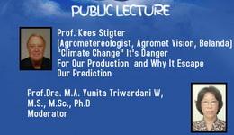 PUBLIC LECTURE Prof. Kees Stigter (Agrometereologist, Agromet Vision,Belanda)