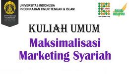 Kuliah Umum Maksimalisasi Marketing Syariah